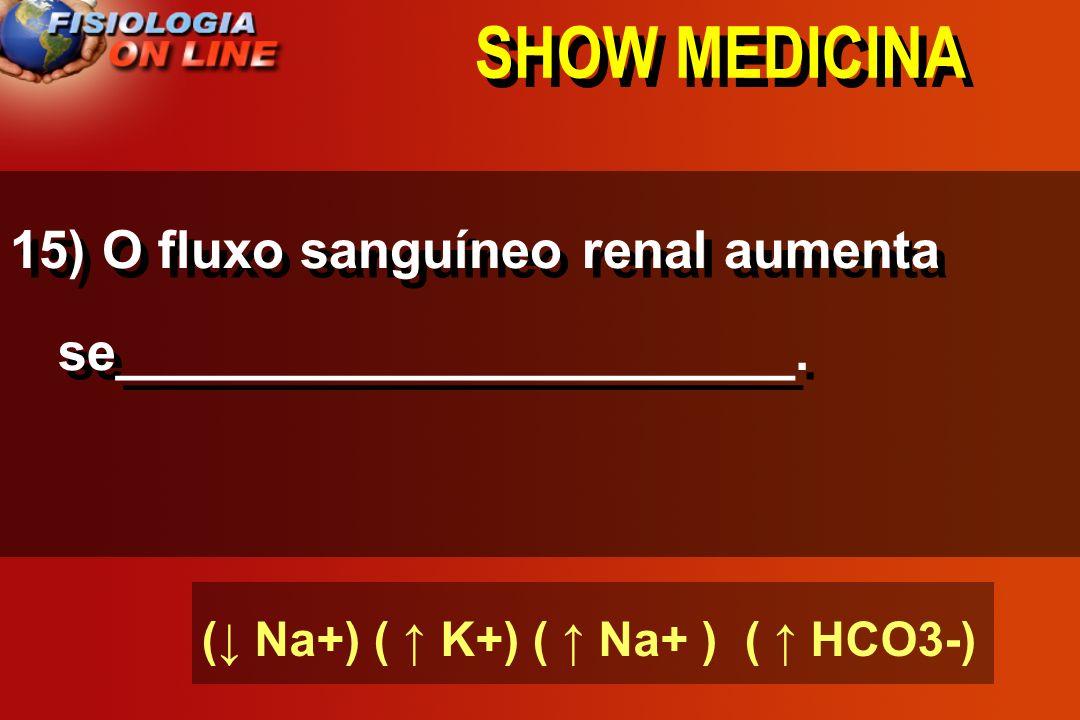 SHOW MEDICINA 14) PA s/ elevação metabólica as arteríolas e esfíncteres pré-capilares farão (vasoconstrição) (vasodilatação)
