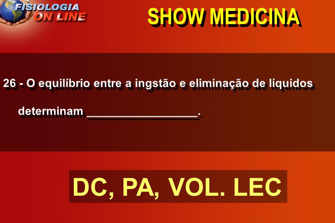 SHOW MEDICINA 25 - Os mecanismos locais de fluxo determinam ( DC ).