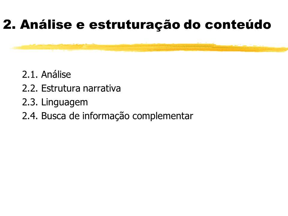 2. Análise e estruturação do conteúdo Um bom roteiro deve possuir três aspectos fundamentais: LogosPathosEthos zLogos é a palavra, o discurso, a organ