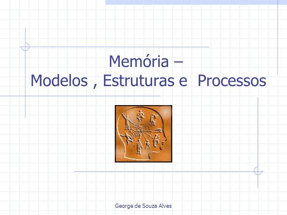 George de Souza Alves Memória – Modelos, Estruturas e Processos