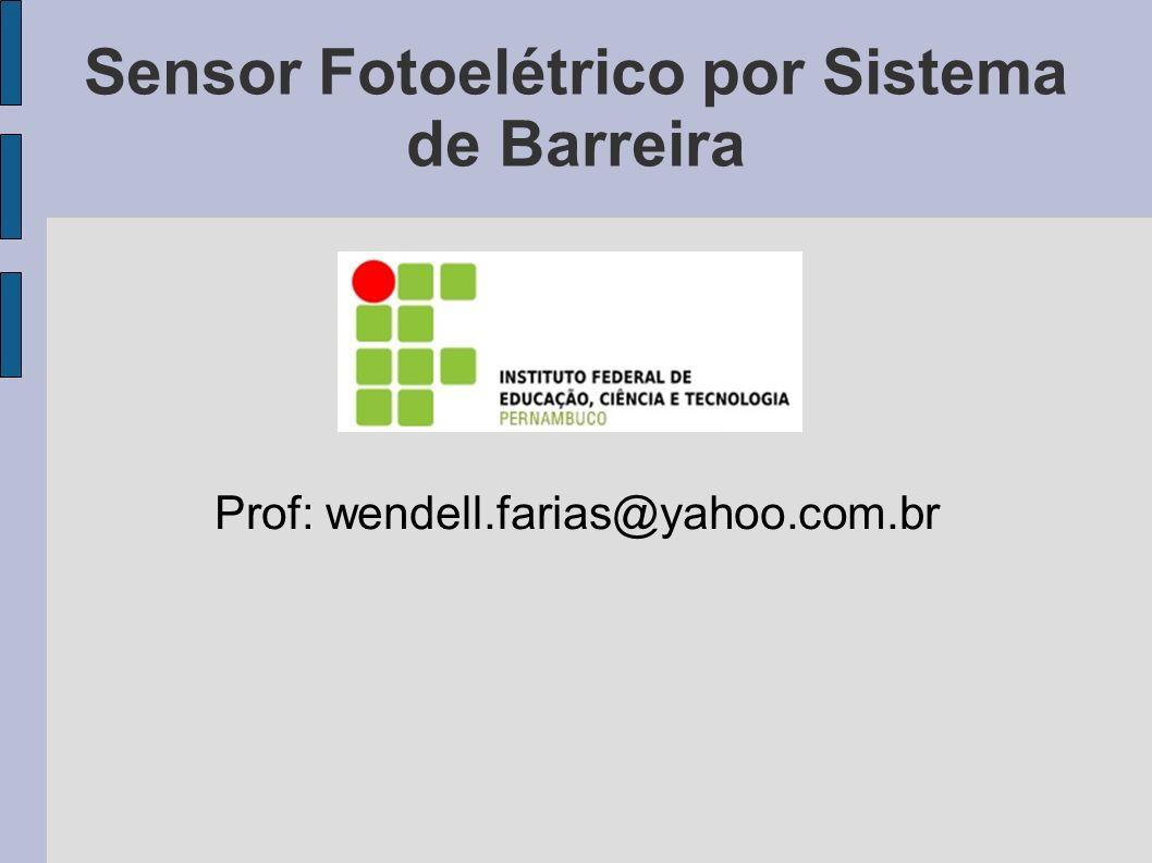 Objetivos - Familiarizar com tipo de sensores; - Verificar o funcionamento de sensor fotoelétrico por sistema de barreira.