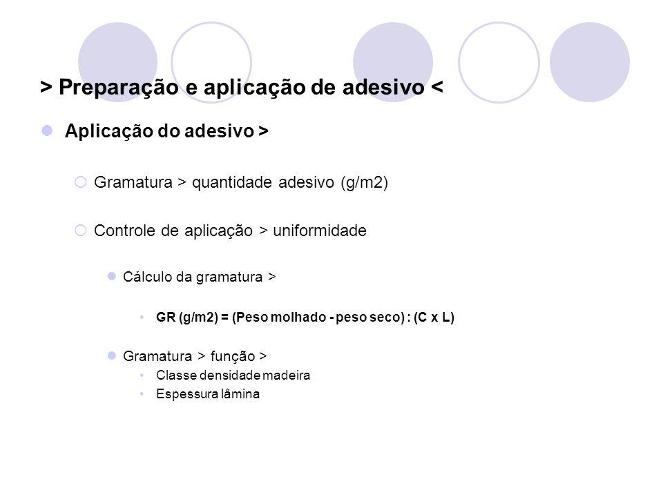 > Preparação e aplicação de adesivo < Aplicação do adesivo > Gramatura > quantidade adesivo (g/m2) Controle de aplicação > uniformidade Cálculo da gra