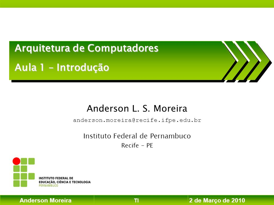 Anderson Moreira TI 2 de Março de 2010 Conversão de Números Fracionários Operação inversa: multiplicar a parte fracionária pela base até que a parte fracionária do resultado seja zero.