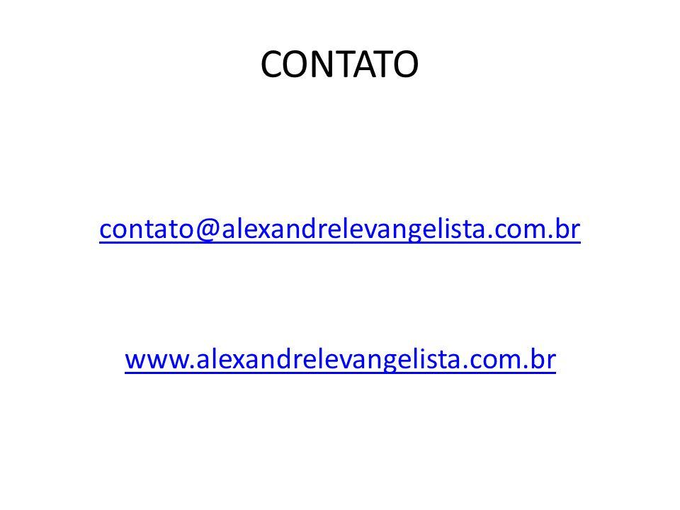 CONTATO contato@alexandrelevangelista.com.br www.alexandrelevangelista.com.br