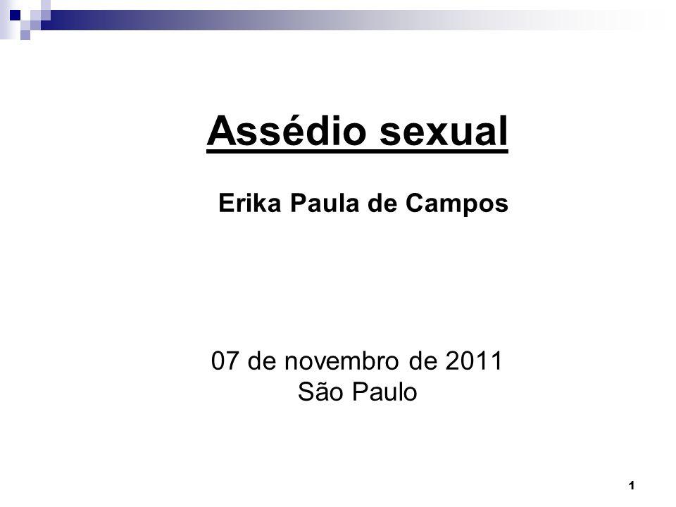 1 Assédio sexual Erika Paula de Campos 07 de novembro de 2011 São Paulo
