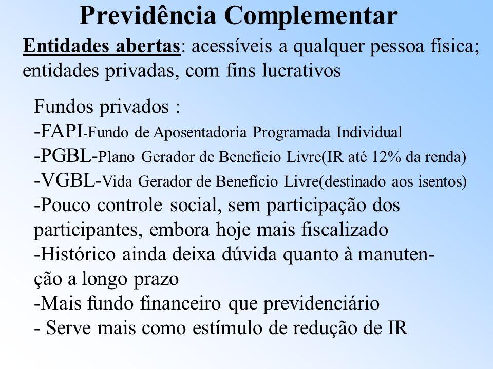 Entidades Fechadas de Previdência Complementar (Fundo de Pensão) -Filiação facultativa -Constituição de reservas (regime de capitalização) -Identidade