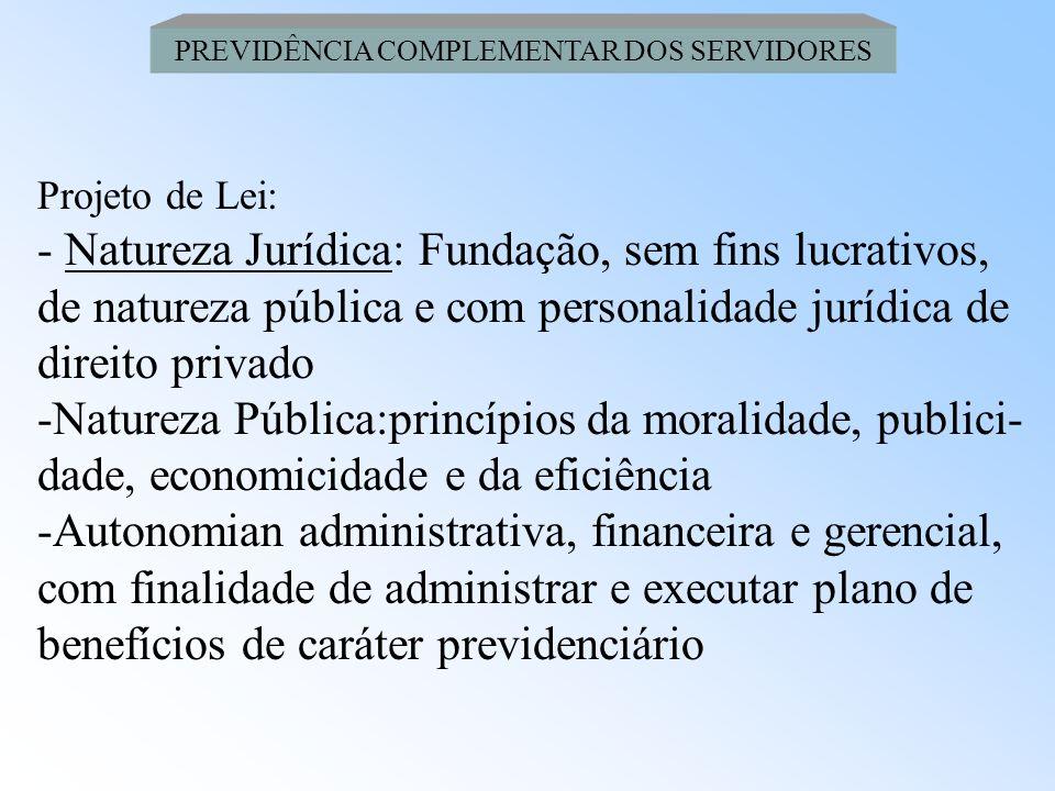 PREVIDÊNCIA COMPLEMENTAR DOS SERVIDORES Projeto de Lei: - Para servidor titular de cargo efetivo, após a data da criação da entidade (EFPC) -Poderes E