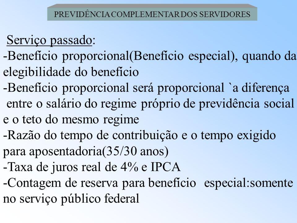 PREVIDÊNCIA COMPLEMENTAR DOS SERVIDORES Projeto de Lei: - Entidade poderá contratar com seguradora, seguro específico, para cobertura de riscos atuari