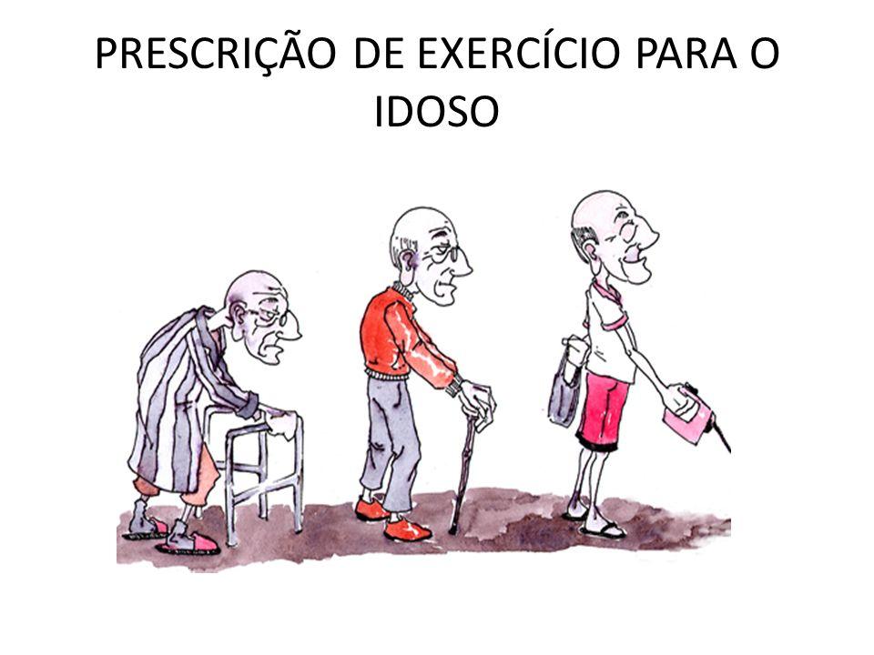 PRESCRIÇÃO DE EXERCÍCIO PARA O IDOSO