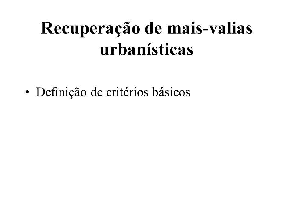 Recuperação de mais-valias urbanísticas Definição de critérios básicos