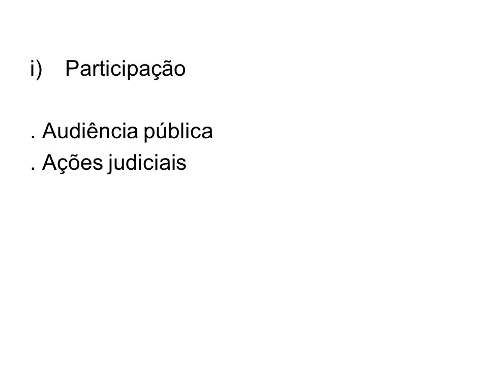 i)Participação. Audiência pública. Ações judiciais