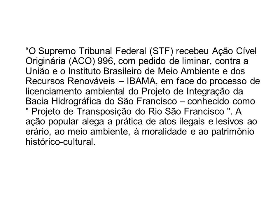 O Supremo Tribunal Federal (STF) recebeu Ação Cível Originária (ACO) 996, com pedido de liminar, contra a União e o Instituto Brasileiro de Meio Ambie