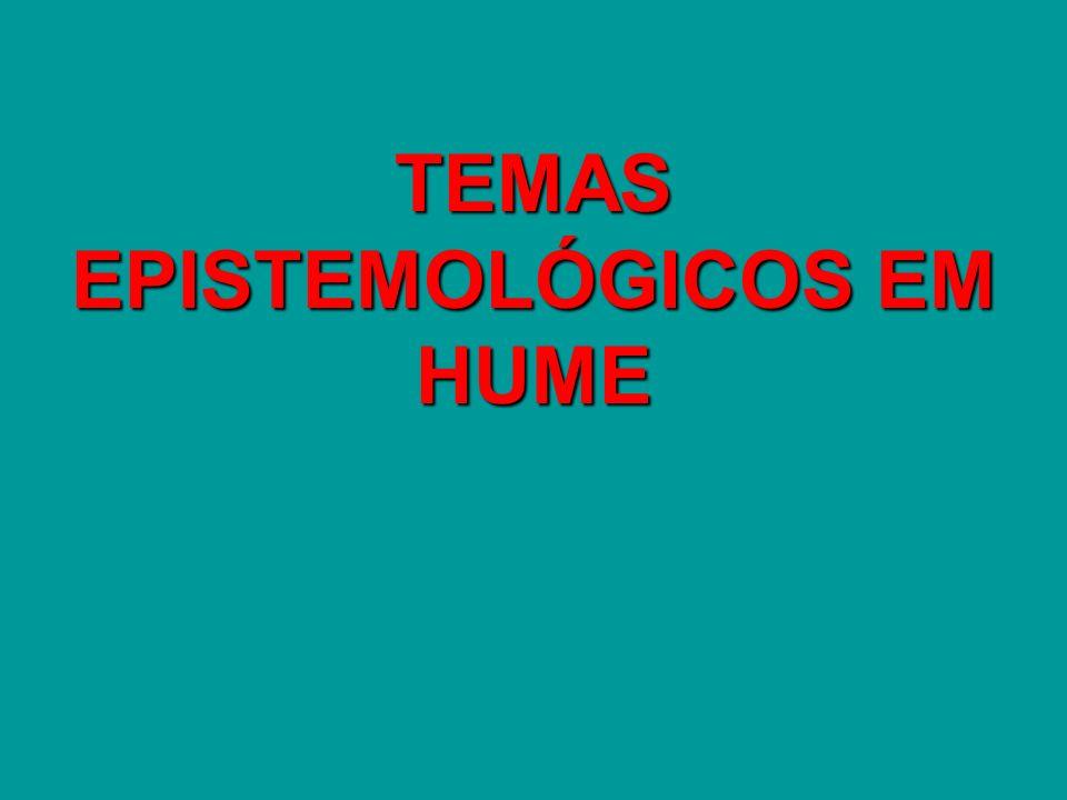 TEMAS EPISTEMOLÓGICOS EM HUME