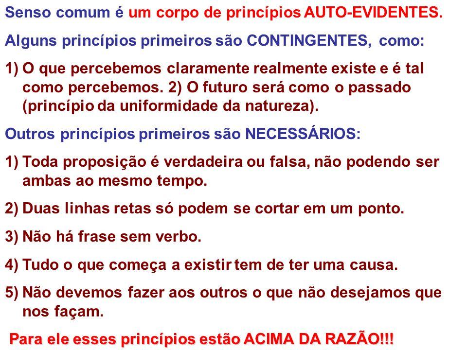 Senso comum é um corpo de princípios AUTO-EVIDENTES.