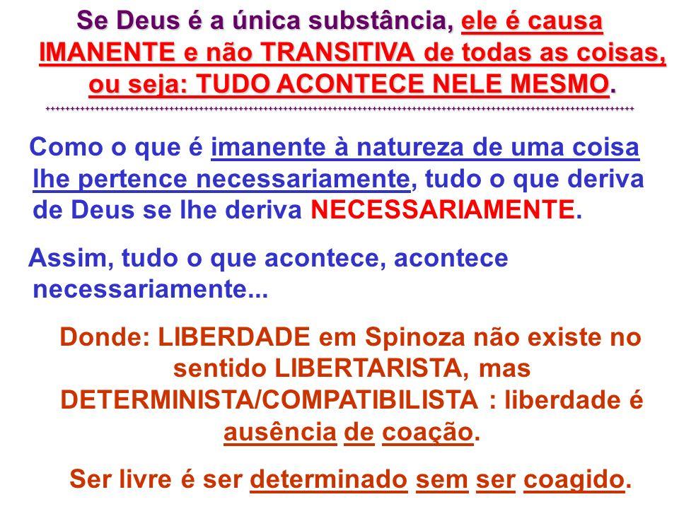 Por isso Deus age segundo as leis da natureza e mesmo assim é livre, pois não é coagido.