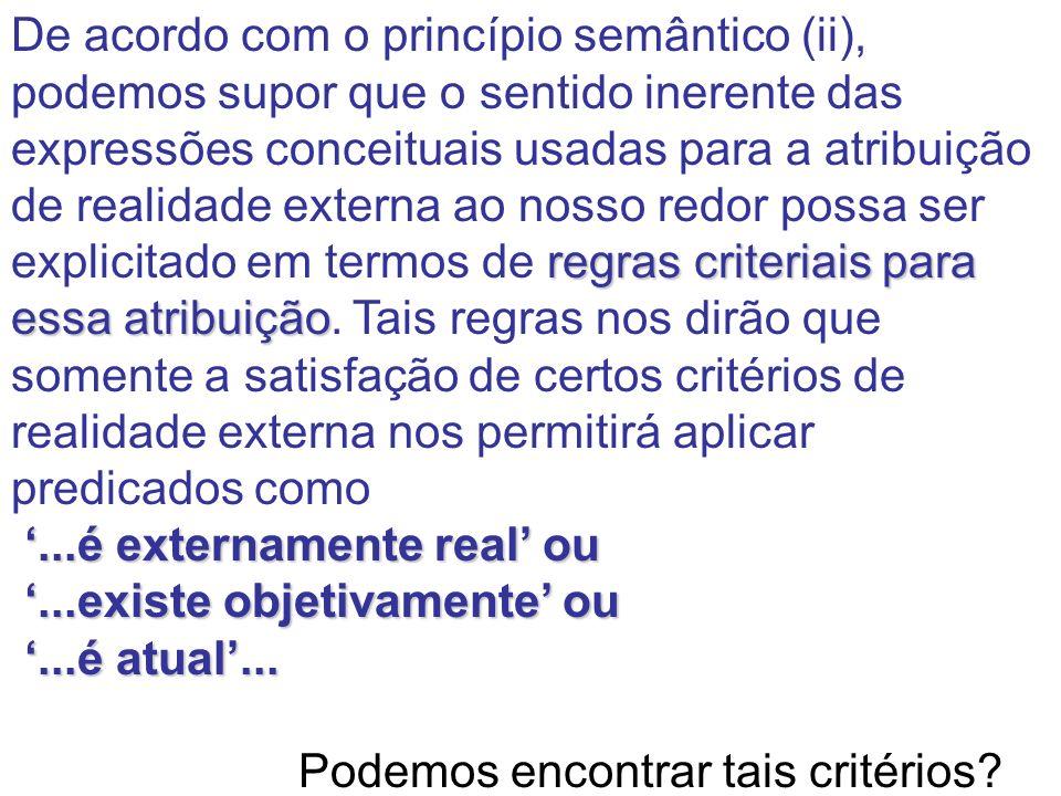 regras criteriais para essa atribuição De acordo com o princípio semântico (ii), podemos supor que o sentido inerente das expressões conceituais usada