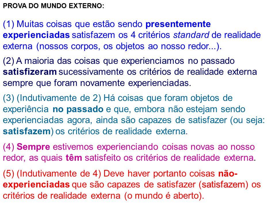 PROVA DO MUNDO EXTERNO: (1) Muitas coisas que estão sendo presentemente experienciadas satisfazem os 4 critérios standard de realidade externa (nossos