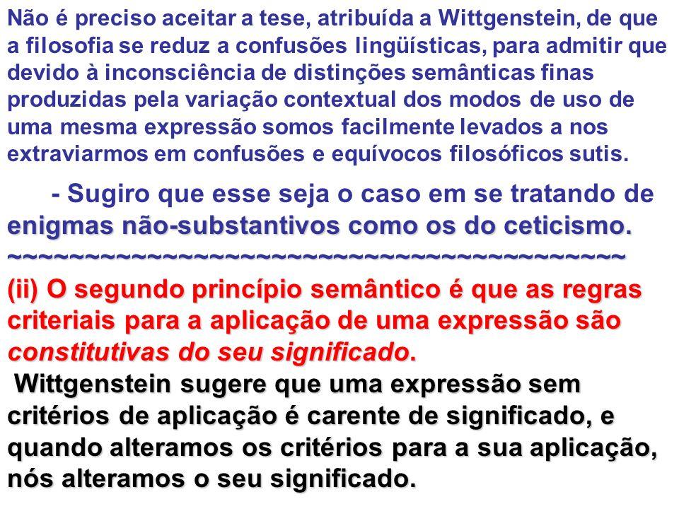 Não é preciso aceitar a tese, atribuída a Wittgenstein, de que a filosofia se reduz a confusões lingüísticas, para admitir que devido à inconsciência