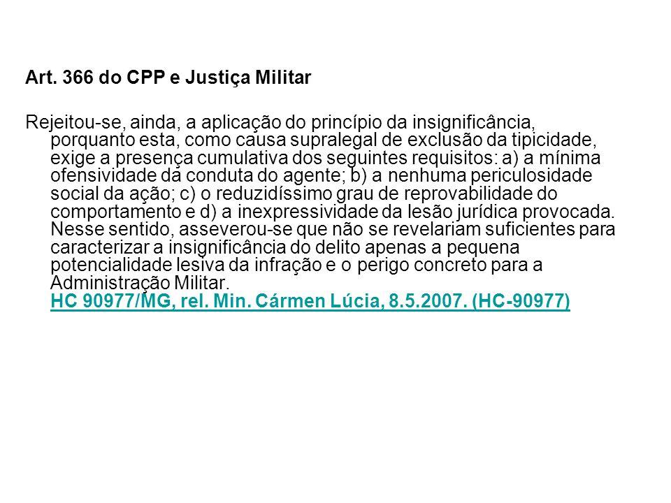 Art. 366 do CPP e Justiça Militar Rejeitou-se, ainda, a aplicação do princípio da insignificância, porquanto esta, como causa supralegal de exclusão d