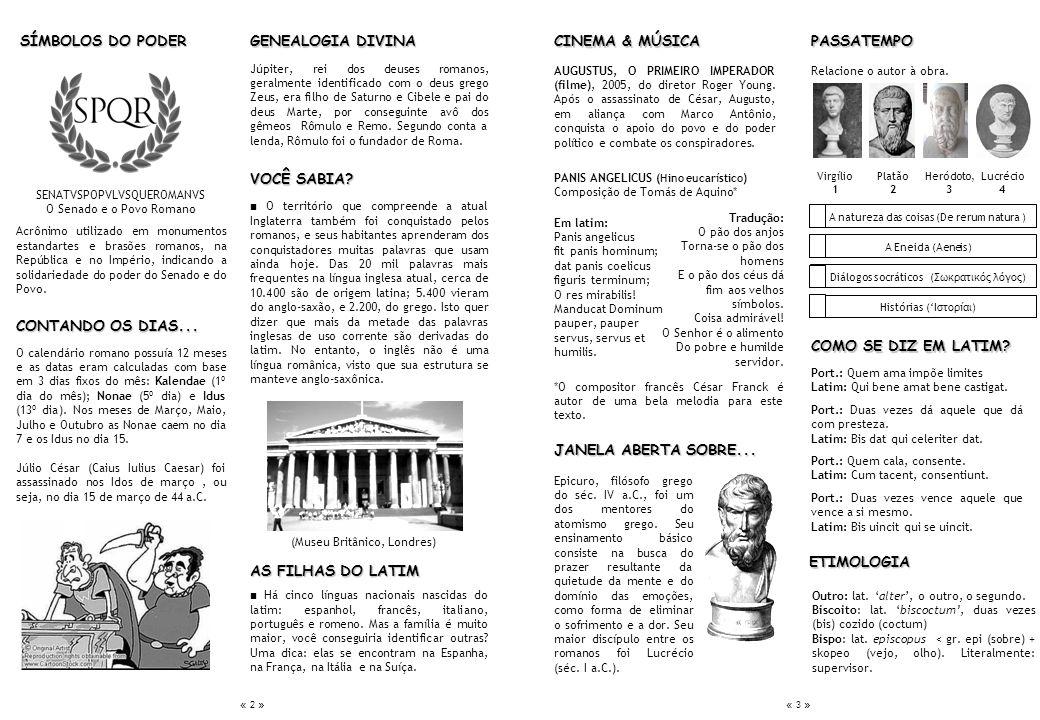 PASSATEMPO Relacione o autor à obra. Virgílio 1 Platão 2 Heródoto, 3 A natureza das coisas (De rerum natura ) A Eneida (Aeneis) Diálogos socráticos (Σ