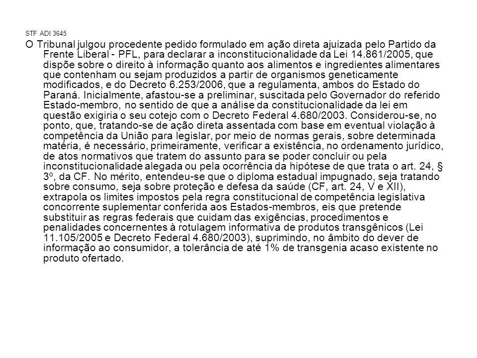 STF ADI 3645 O Tribunal julgou procedente pedido formulado em ação direta ajuizada pelo Partido da Frente Liberal - PFL, para declarar a inconstitucio