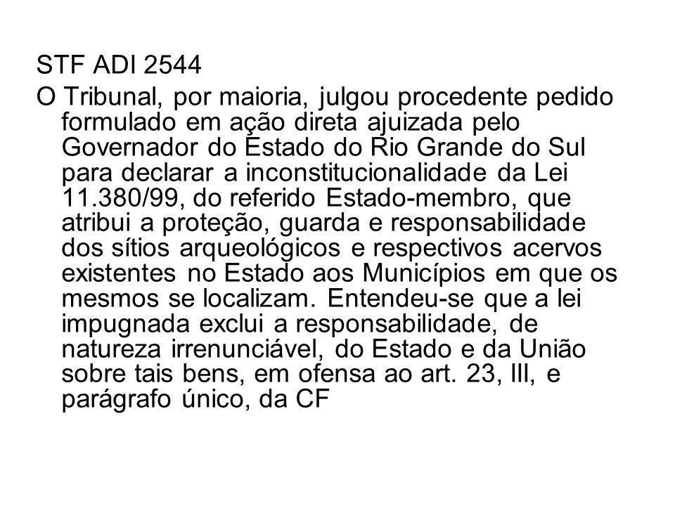 STF ADI 2544 O Tribunal, por maioria, julgou procedente pedido formulado em ação direta ajuizada pelo Governador do Estado do Rio Grande do Sul para d