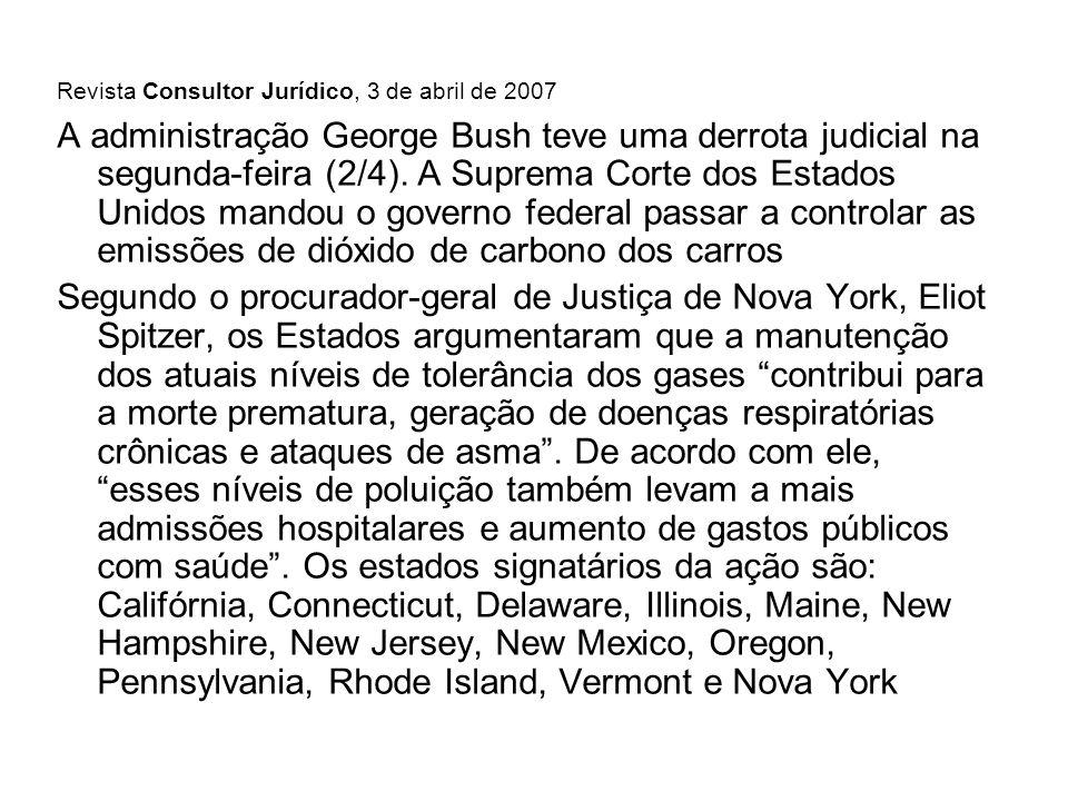 Revista Consultor Jurídico, 3 de abril de 2007 A administração George Bush teve uma derrota judicial na segunda-feira (2/4).