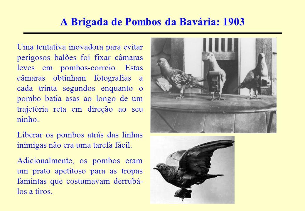 A Brigada de Pombos da Bavária: 1903 Uma tentativa inovadora para evitar perigosos balões foi fixar câmaras leves em pombos-correio. Estas câmaras obt