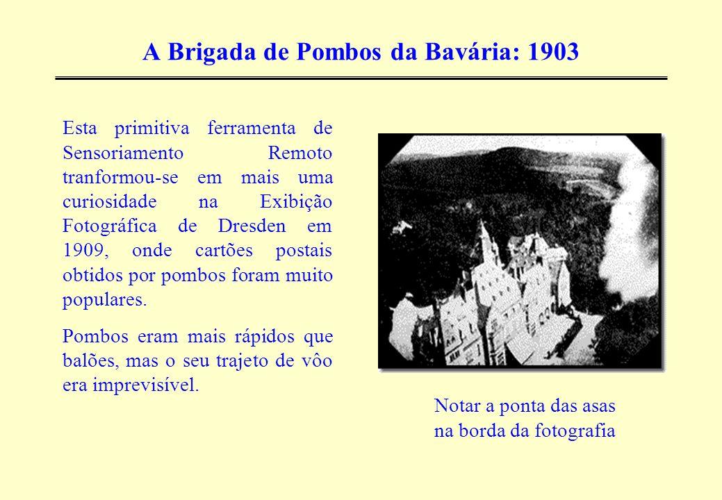 A Brigada de Pombos da Bavária: 1903 Esta primitiva ferramenta de Sensoriamento Remoto tranformou-se em mais uma curiosidade na Exibição Fotográfica d
