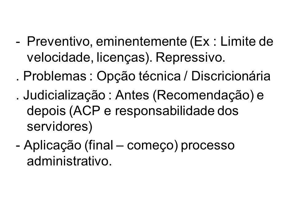 -Preventivo, eminentemente (Ex : Limite de velocidade, licenças).