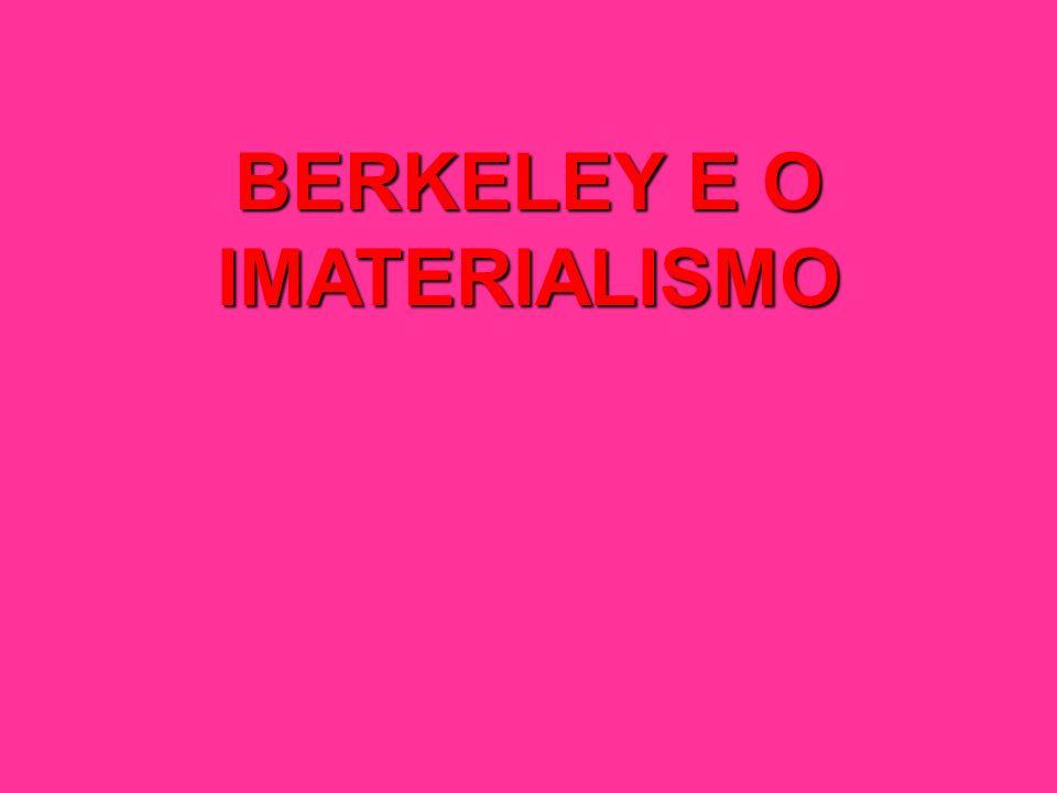 BERKELEY E O IMATERIALISMO