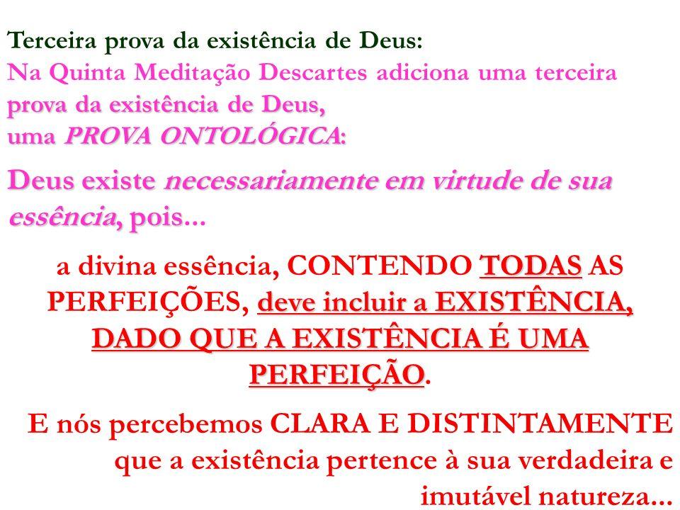 Terceira prova da existência de Deus: prova da existência de Deus, Na Quinta Meditação Descartes adiciona uma terceira prova da existência de Deus, um