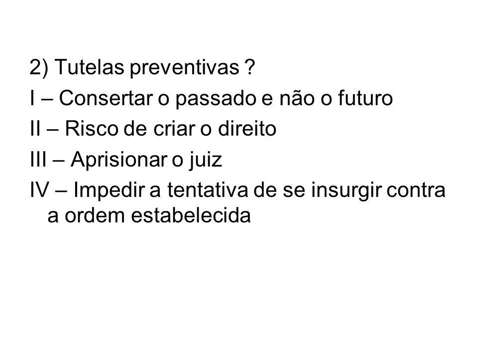 2) Tutelas preventivas .
