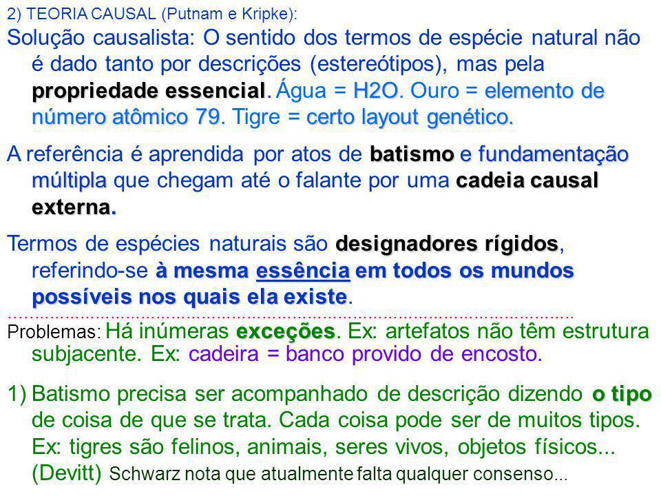 Indexicais tem sentido lexical (que não varia com o contexto) e conteúdo semântico (que varia com o contexto).