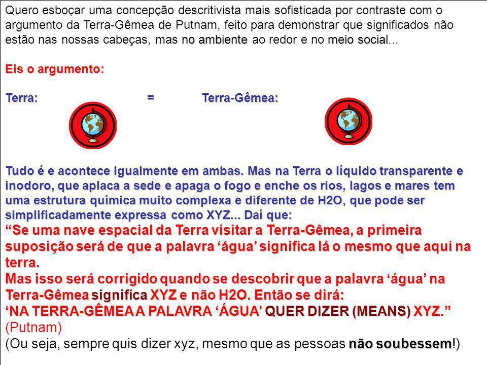 Objeção de Perry: Pensamentos indexicais não podem ser traduzidos em termos de descrições (ex: Eu estou fazendo uma bagunça)...