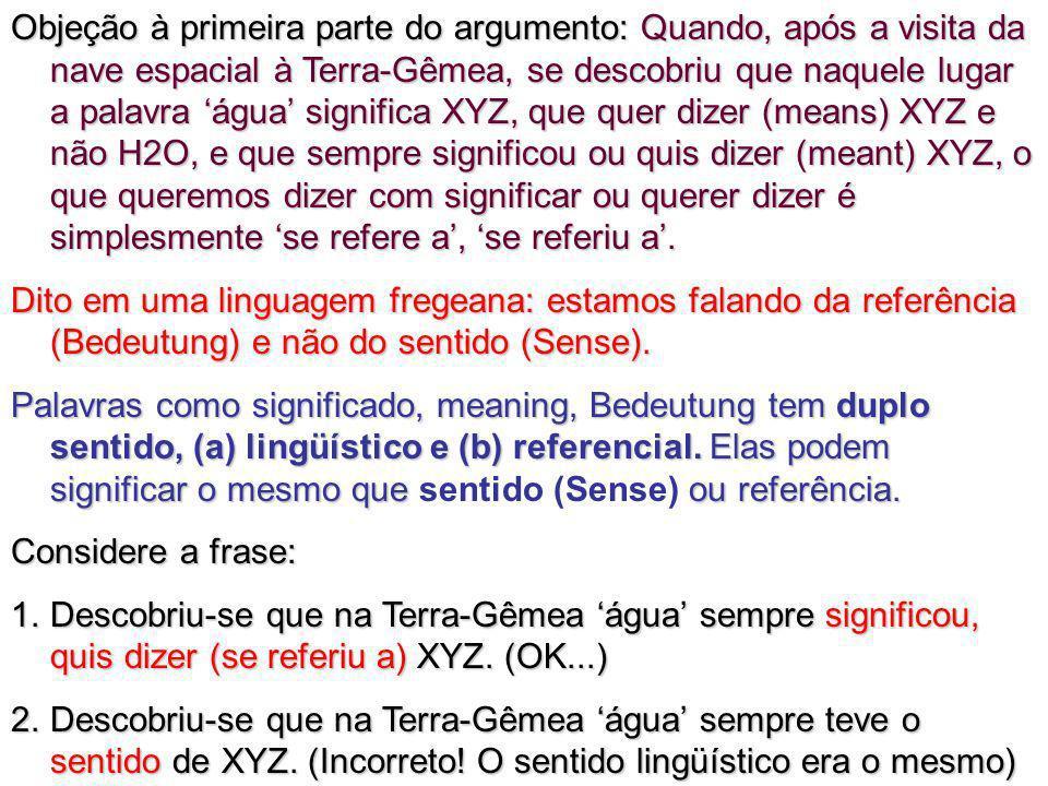 Objeção à primeira parte do argumento: Quando, após a visita da nave espacial à Terra-Gêmea, se descobriu que naquele lugar a palavra água significa X