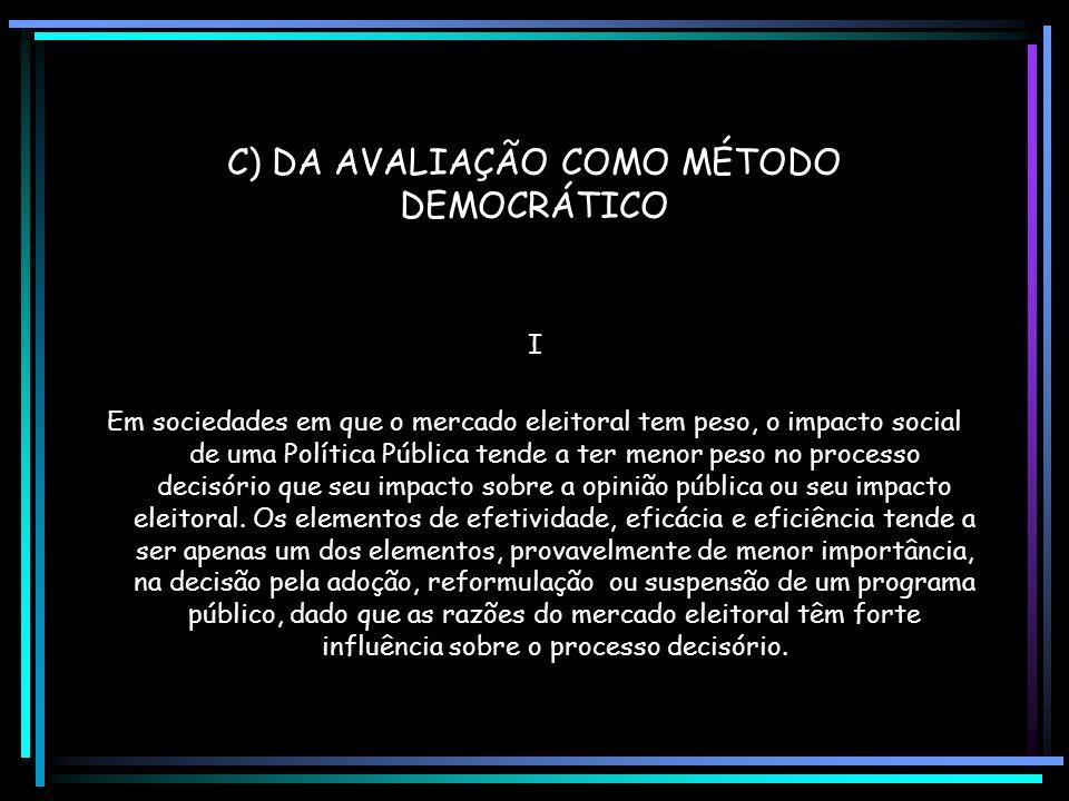 Segundo: os estudos de avaliação de eficiência tornam-se cada vez mais necessários porque no Brasil ao lado da escassez de recursos públicos, os unive