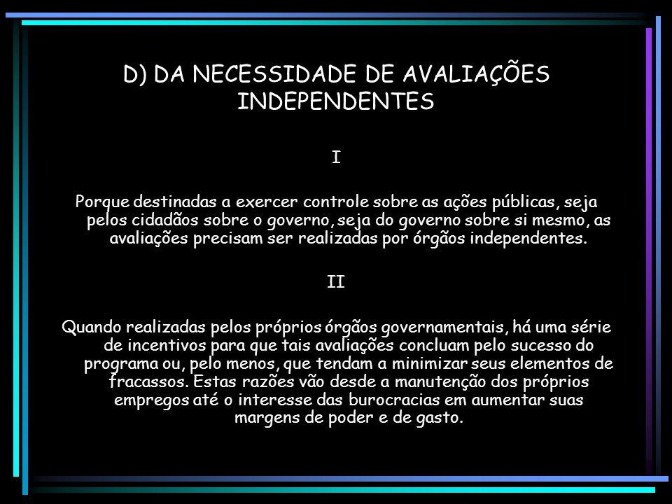 II Produção e divulgação de avaliações, disponibilizam instrumentos que capacitam o eleitorado a exercer o princípio democrático de controle sobre a e
