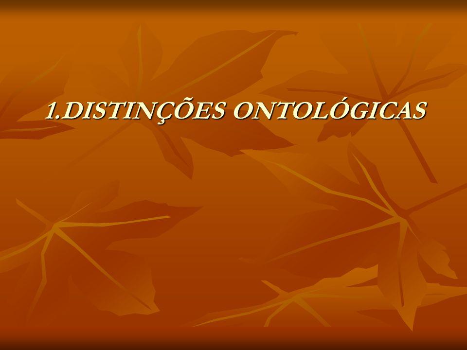 1.DISTINÇÕES ONTOLÓGICAS