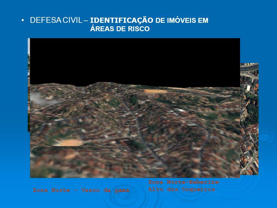 DEFESA CIVIL – IDENTIFICAÇÃO DE IMÓVEIS EM ÁREAS DE RISCO Zona Norte-Beberibe Alto dos Coqueiros Zona Norte – Vasco da gama