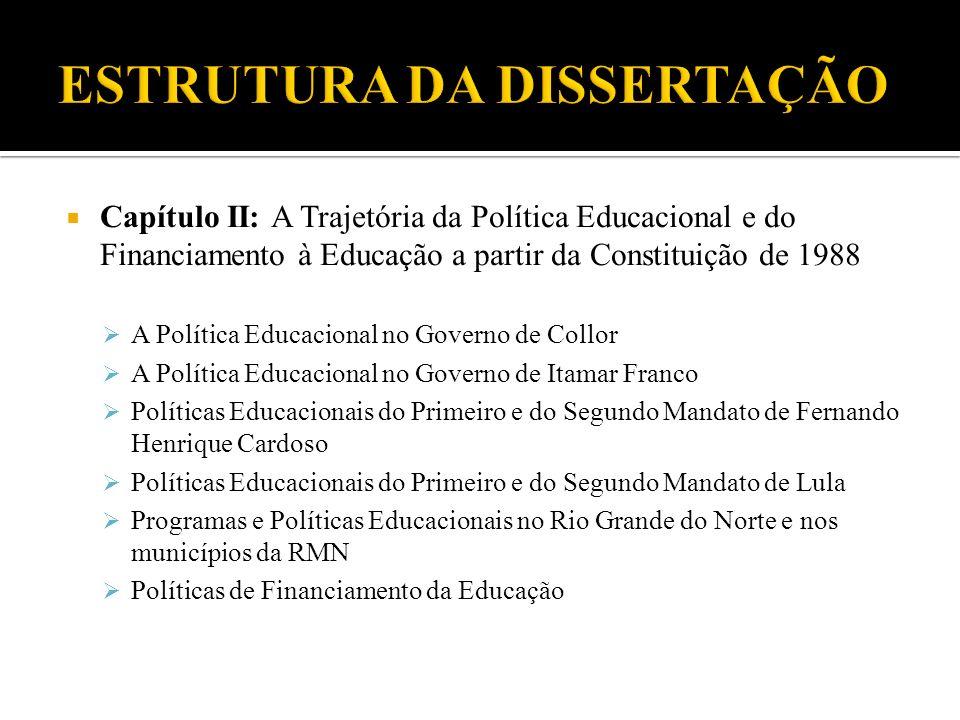 Capítulo II: A Trajetória da Política Educacional e do Financiamento à Educação a partir da Constituição de 1988 A Política Educacional no Governo de