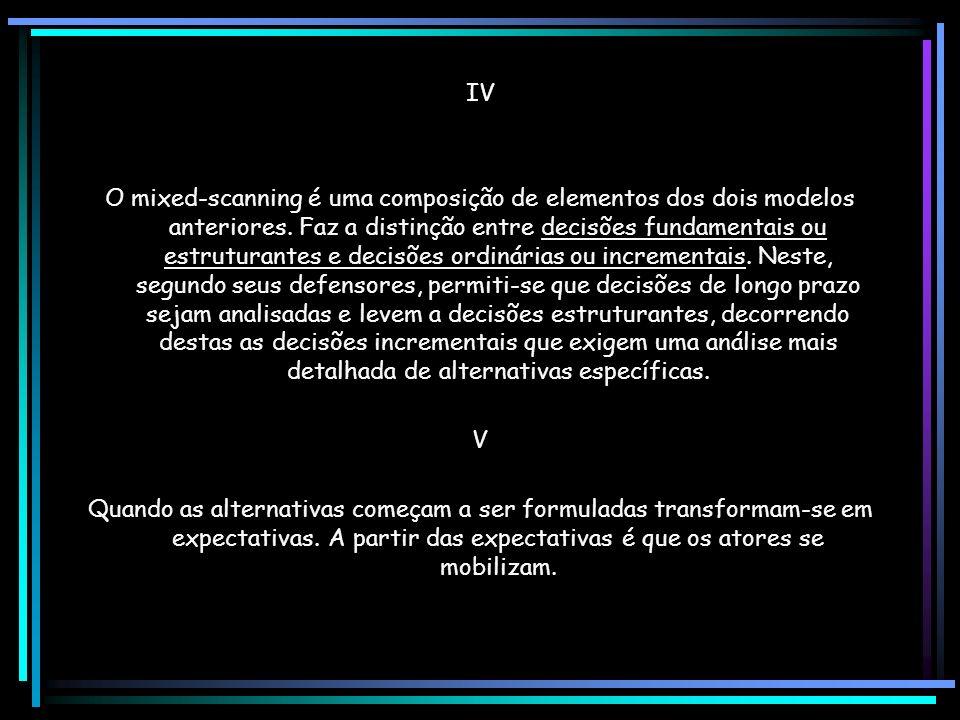II O modelo incremental significa tentar solucionar problemas de forma gradual, sem provocar rupturas nem grandes modificações.