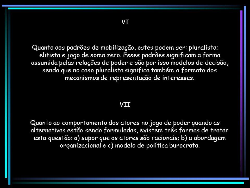 IV O mixed-scanning é uma composição de elementos dos dois modelos anteriores. Faz a distinção entre decisões fundamentais ou estruturantes e decisões