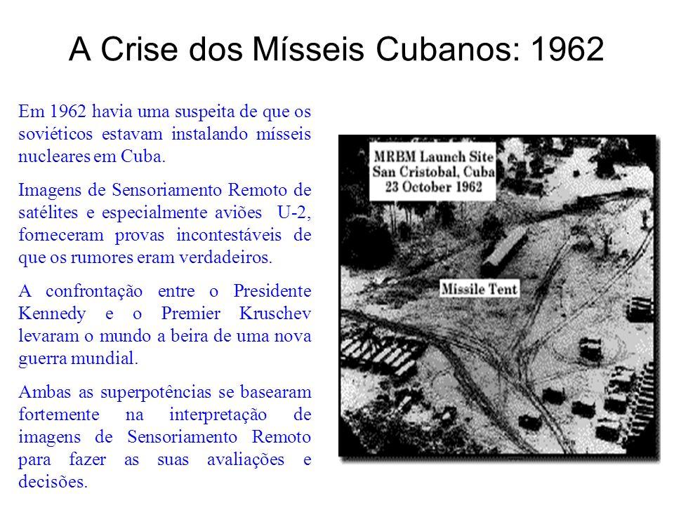 A Crise dos Mísseis Cubanos: 1962 Em 1962 havia uma suspeita de que os soviéticos estavam instalando mísseis nucleares em Cuba. Imagens de Sensoriamen