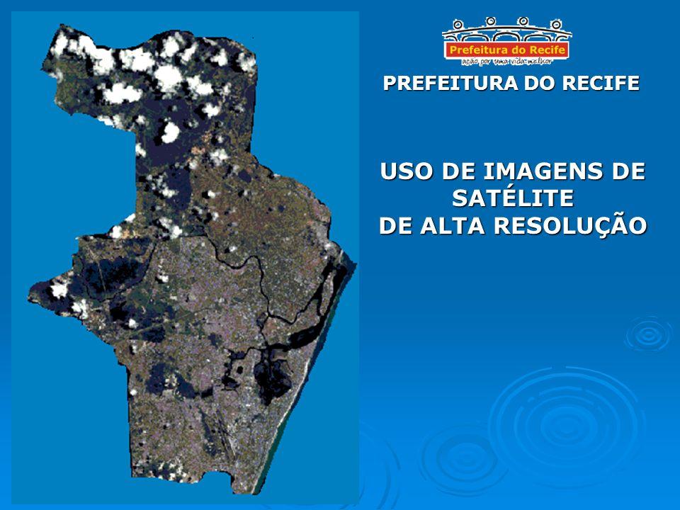 PREFEITURA DO RECIFE USO DE IMAGENS DE SATÉLITE DE ALTA RESOLUÇÃO