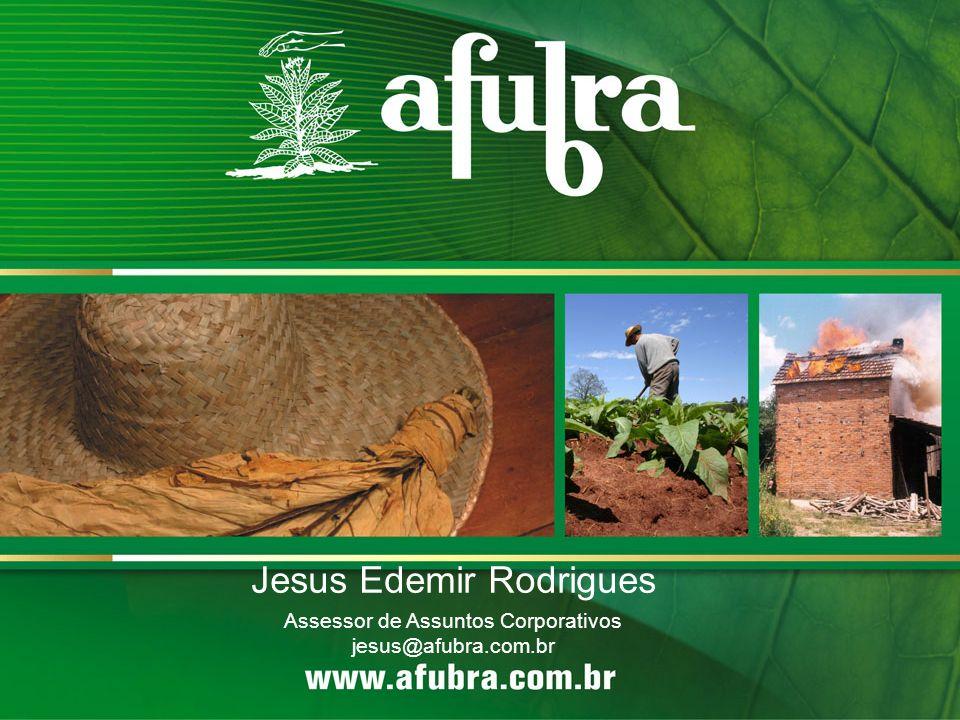 Jesus Edemir Rodrigues Assessor de Assuntos Corporativos jesus@afubra.com.br