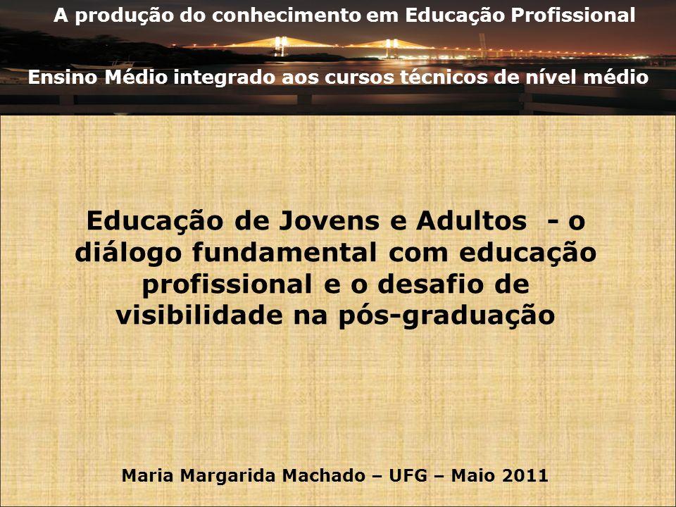 A produção do conhecimento em Educação Profissional Ensino Médio integrado aos cursos técnicos de nível médio A produção do conhecimento em Educação P