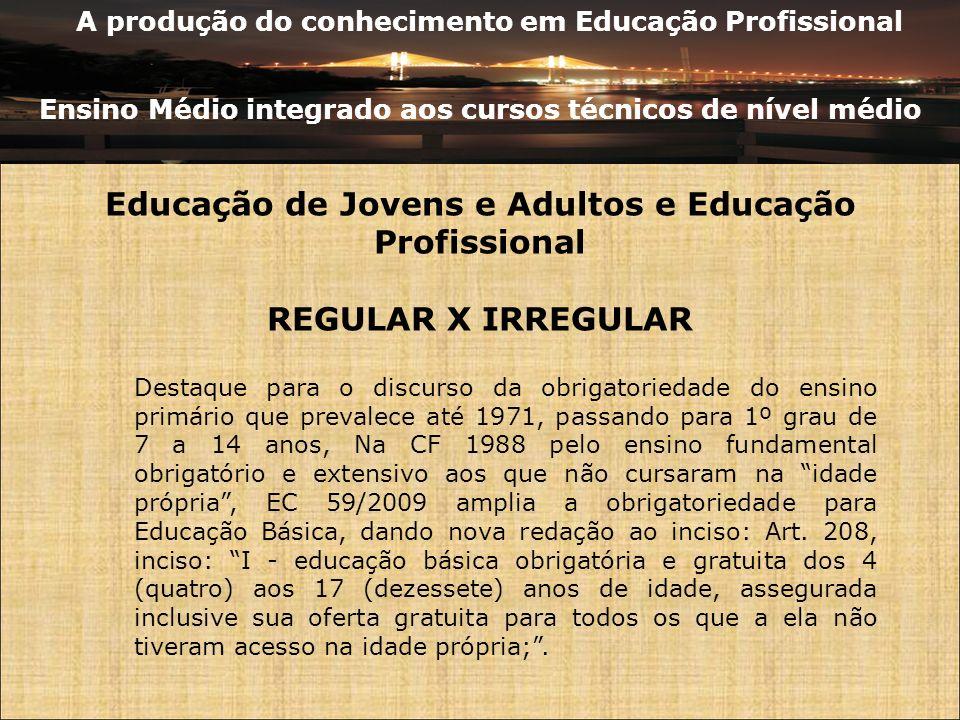 A produção do conhecimento em Educação Profissional Ensino Médio integrado aos cursos técnicos de nível médio Educação de Jovens e Adultos e Educação
