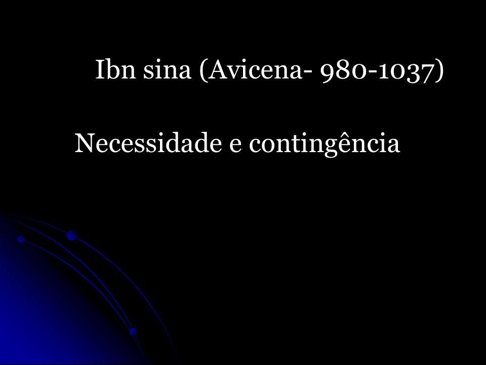 Ibn sina (Avicena- 980-1037) Necessidade e contingência