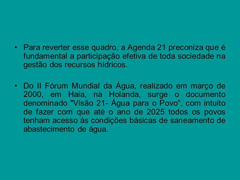 Para reverter esse quadro, a Agenda 21 preconiza que é fundamental a participação efetiva de toda sociedade na gestão dos recursos hídricos. Do II Fór